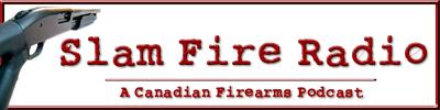 Slam Fire Radio - A Canadian firearms podcast